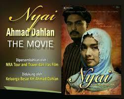 """""""Nyai Ahmad Dahlan"""" Satu-satunya Film Perjuangan di Bulan Agustus"""